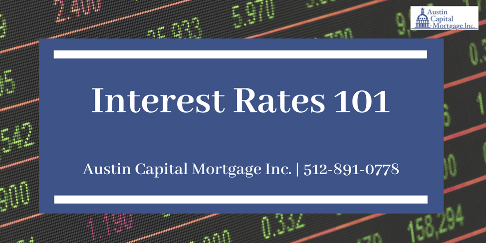 Austin Mortgage Lender - Interest Rates 101